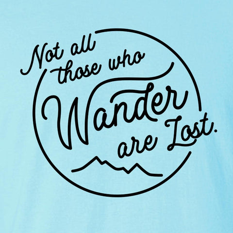 Not All Those Who Wander - Men's Tee Shirt