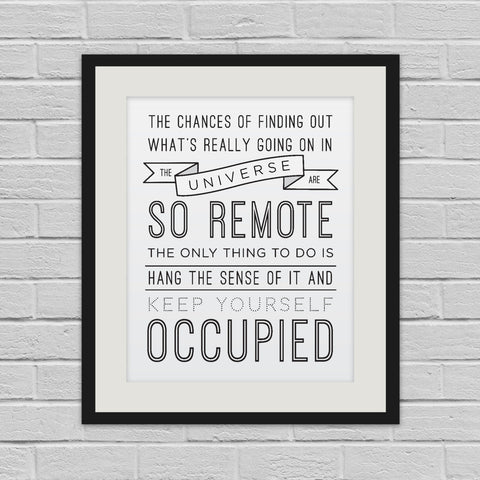 Keep Yourself Occupied - Art Print