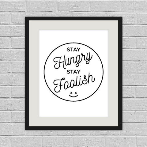 Stay Hungry, Stay Foolish - Art Print