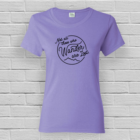 Not All Those Who Wander - Women's Tee Shirt