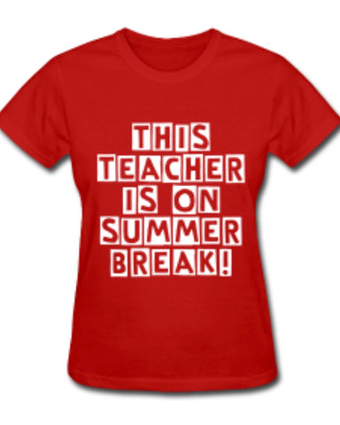 Teacher on Summer Break Shirt