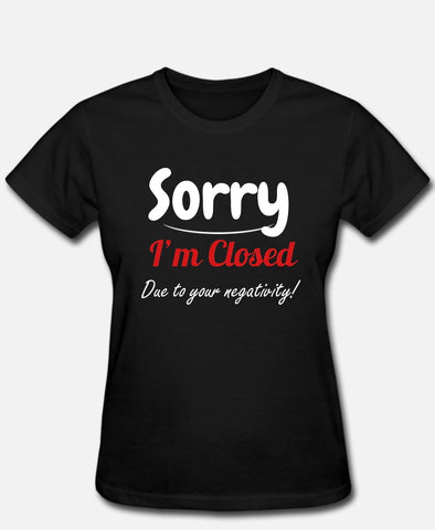 Sorry... Negativity Tee