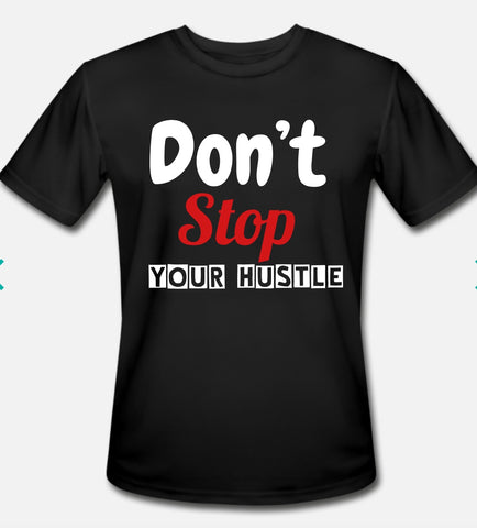 Don't Stop Hustle Tee