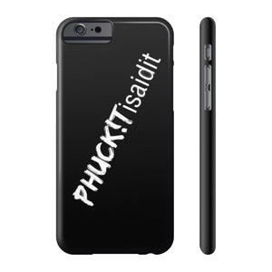 PHUCKITisaidit Phone cases