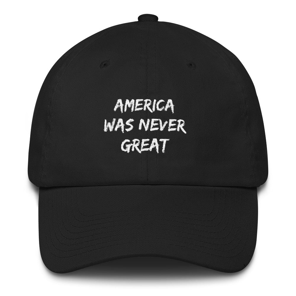 America was never great dad hat