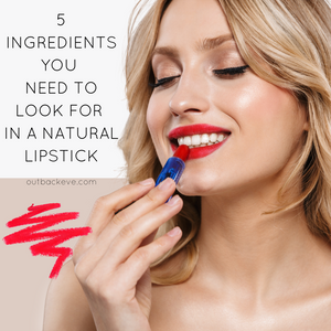 Natural Lipstick Ingredients - What Ingredients to Look for in a Natural Lipstick