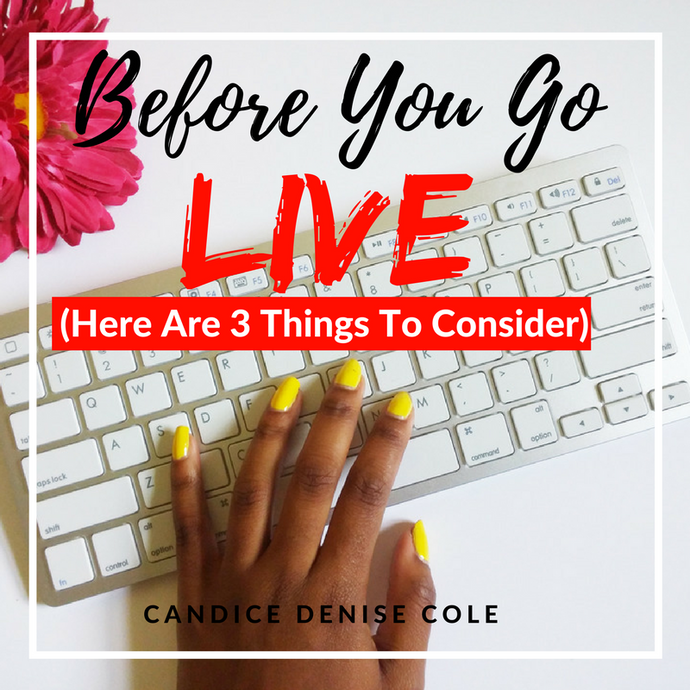 Before You Go Live...