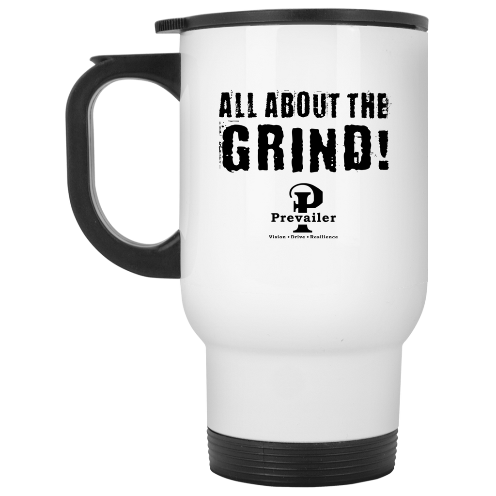 """All About the Grind!"" White Travel Mug"