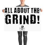 """All About the Grind!"" 24x36 inch Poster"
