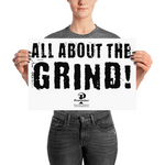 """All About the Grind!"" 12x18 inch Poster"