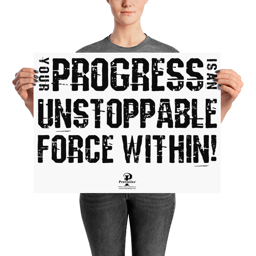 """Progress is Unstoppable!"" 18x24 inch Poster"