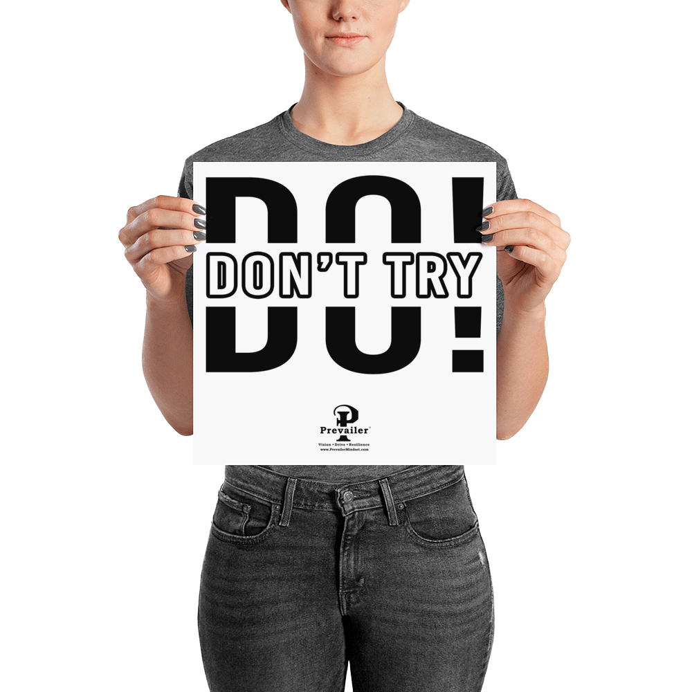 """Don't Try, Do!"" 12x12 inch Poster"