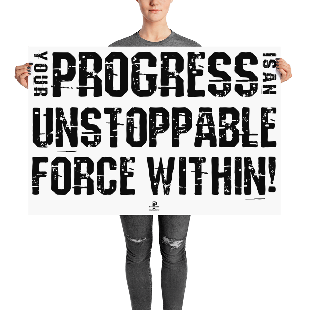 """Progress is Unstoppable!"" 24x26 inch Poster"