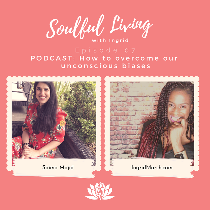 Episode: Saima Majid Interviewing me on overcoming our unconscious biases and seeing the magic in everything.