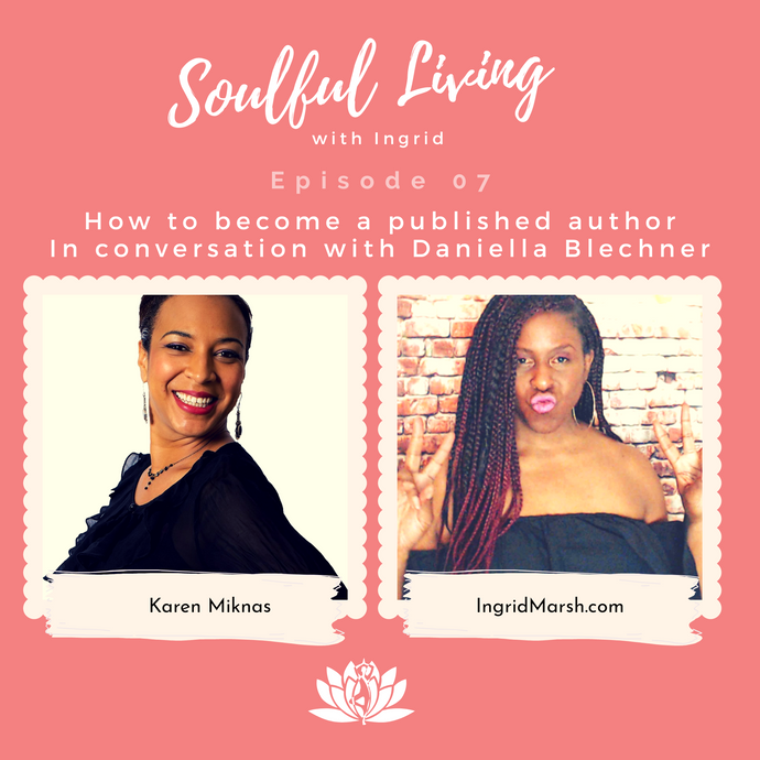 EPISODE: How to become a published author. In conversation with Danni Blechner from Conscious Dreams Publishing