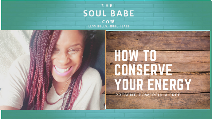 How to conserve your own energy