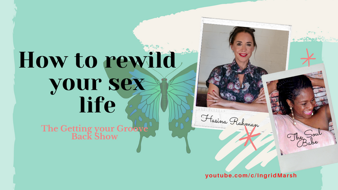 How to improve and rewild your sex life