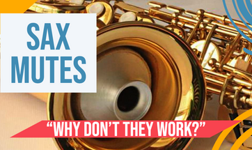 Why Don't Sax Mutes Work?