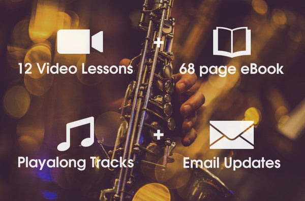 12 video lessons, eBook, Playalong Tracks and Email Updates