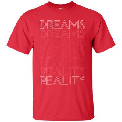 """Dreams In To Reality"" Premium T-Shirt"