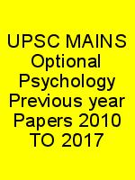 UPSC MAINS Optional Psychology Previous year Papers 2010 TO 2017 N