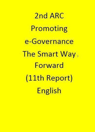2nd ARC Promoting e-Governance : The Smart Way Forward (11th Report) - English