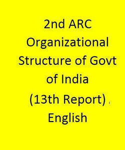 2nd ARC Organizational Structure of Govt of India (13th Report) - English