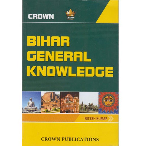 Crown Publication [BIHAR GENERAL KNOWLEDGE (ENGLISH) Paperback] by Ritesh Kumar