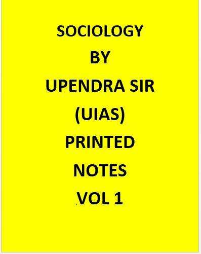 Upendra Sir(U.I.A.S) – Sociology Optional –– Printed Notes-English