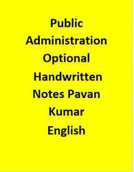Public Administration Optional – Handwritten Notes – Pavan Kumar-English