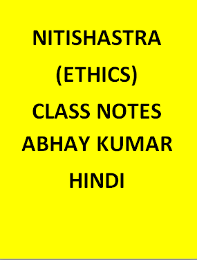 Nitishastra(Ethics) – Class Notes-Abhay Kumar-Hindi