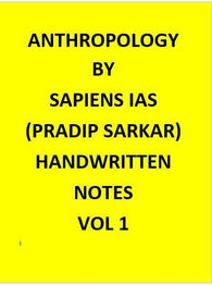 Anthropology Optional Handwritten Class Notes – Sapiens IAS-Pradeep Sarkar-English