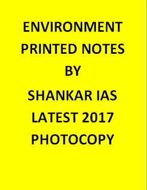 Environment Printed Notes By Shankar Ias-Latest-2017-Photocopy