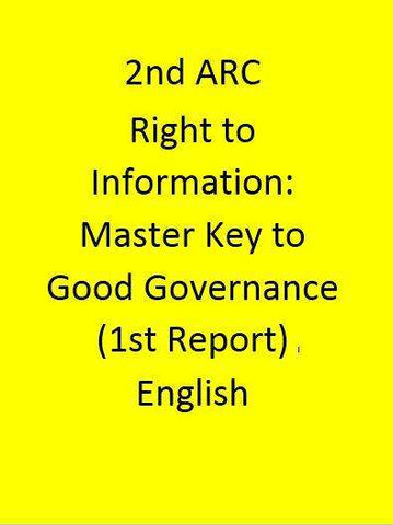 2nd ARC Right to Information: Master Key to Good Governance (1st Report) - English