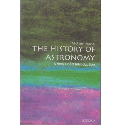 Oxford Series [THE HISTORY OF ASTRONOMY (A Very Short Introduction) English, Paperback] by Michael Hoskin