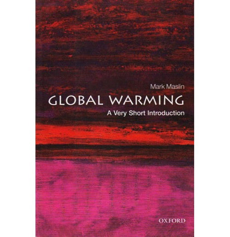 Oxford Series [Global Warming (A Very Short Introduction) English, Paperback] by Mark Maslin