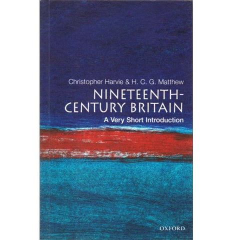 Oxford Series [NINETEENTH CENTURY BRITAIN (A Very Short Introduction) English, Paperback] by Christopher Harvie & H. C. G. Mathew