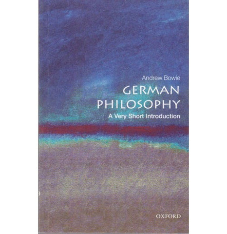 Oxford Series [GERMAN PHILOSOPHY (A Very Short Introduction) English, Paperback] by Andrew Bowie