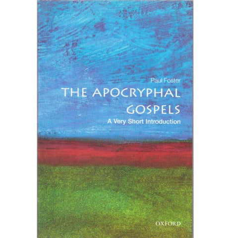 Oxford Series [THE APOCRYPHAL GOSPELS (A Very Short Introduction) English, Paperback] by Paul Foster