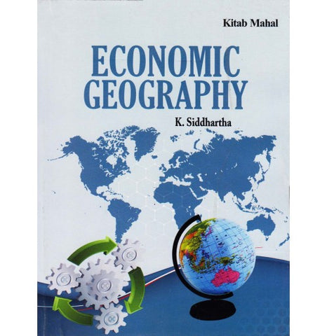 Kitab Mahal Publication [Economic Geography (English), Paperback] by K. Siddhartha