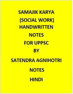 Samajik Karya (Social Work) Handwritten Notes For UPPSC By Satendra Agnihotri-Hindi