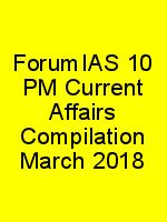 ForumIAS 10 PM Current Affairs Compilation March 2018 N