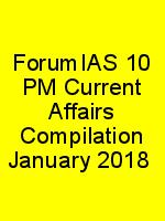ForumIAS 10 PM Current Affairs Compilation January 2018 N