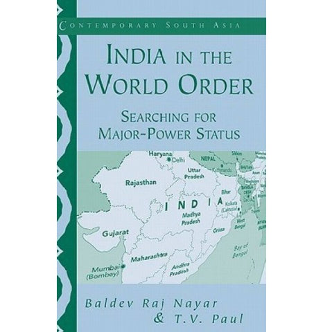 Cambridge University Press [India in the World Order Searching for Major-Power Status (English), Paperback] by Baldev Raj Nayar & T. V. Paul