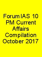 ForumIAS 10 PM Current Affairs Compilation October 2017 N
