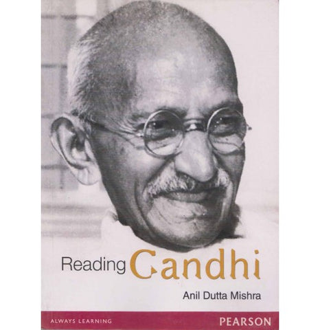 Pearson Publication [Reading Gandhi (English), Paperback] by Anil Dutta Mishra