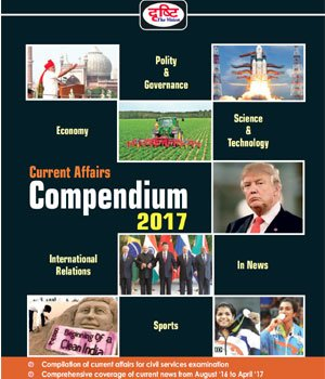Drishti Current Affairs Compendium 2017 (English)