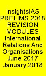 InsightsIAS PRELIMS 2018 REVISION MODULES International Relations And Organisations June 2017 January 2018 N