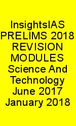InsightsIAS PRELIMS 2018 REVISION MODULES Science And Technology June 2017 January 2018 N