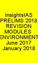 InsightsIAS PRELIMS 2018 REVISION MODULES  ENVIRONMENT June 2017 January 2018 N